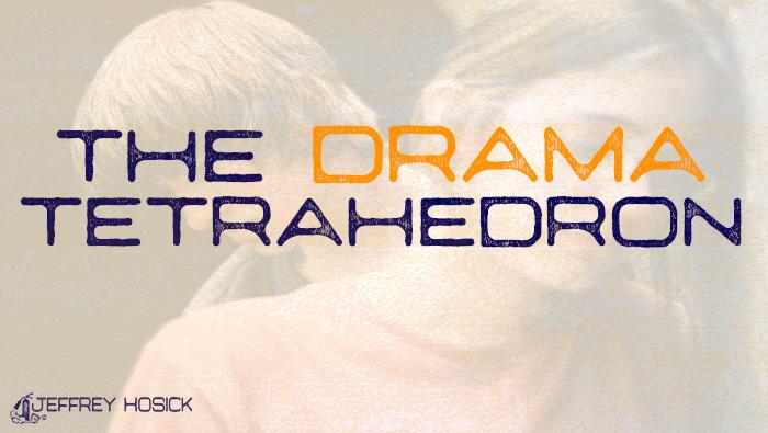 The Drama Tetrahedron