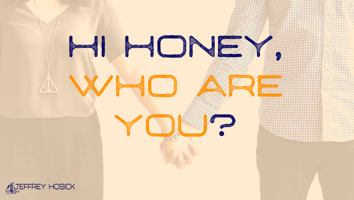 Hi Honey, Who Are You?
